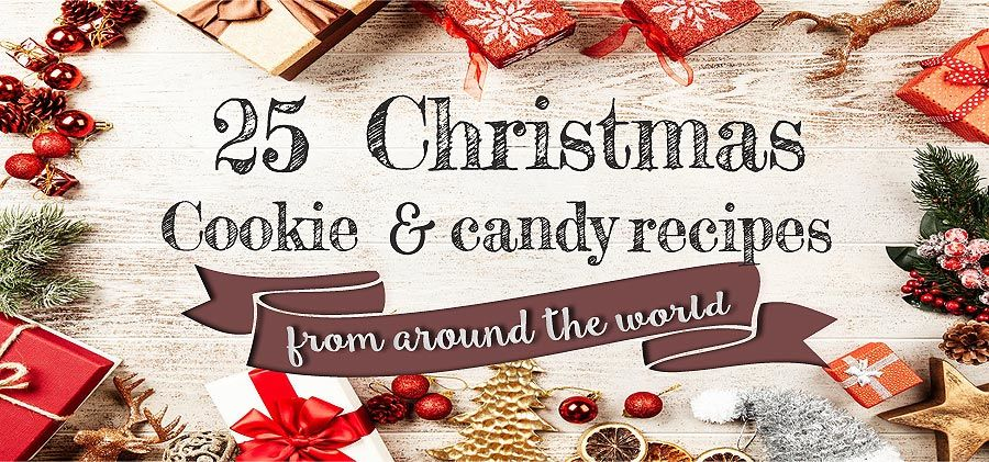 25 Christmas Cookie And Candy Recipes From Around The World Real